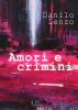 Magenta - 'Amori e Crimini', il libro di Danilo Lenzo