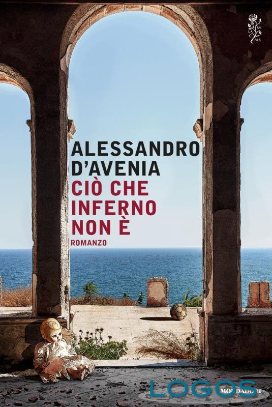 Libri - Il romanzo di Alessandro D'Avenia 'Ciò che inferno non è'