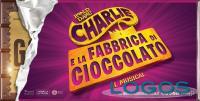 Milano / Eventi - 'Charlie e la fabbrica di cioccolato'