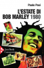 Libri - 'L'estate di Bob Marley 1980'