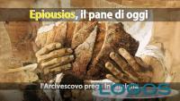 Milano - 'Epiousios, il pane di oggi' (Foto internet)