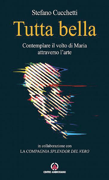 Libri - 'Tutta Bella', Maria attraverso l'arte